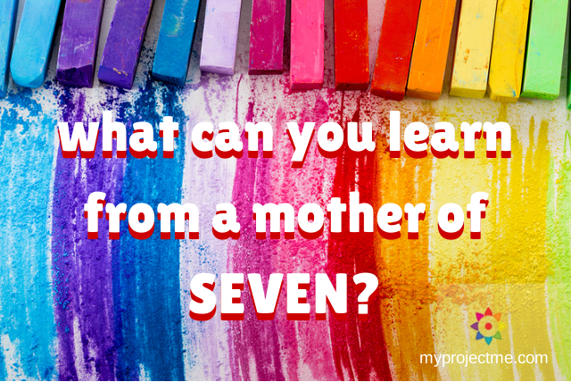 What Can You Learn From a Mother of Seven?