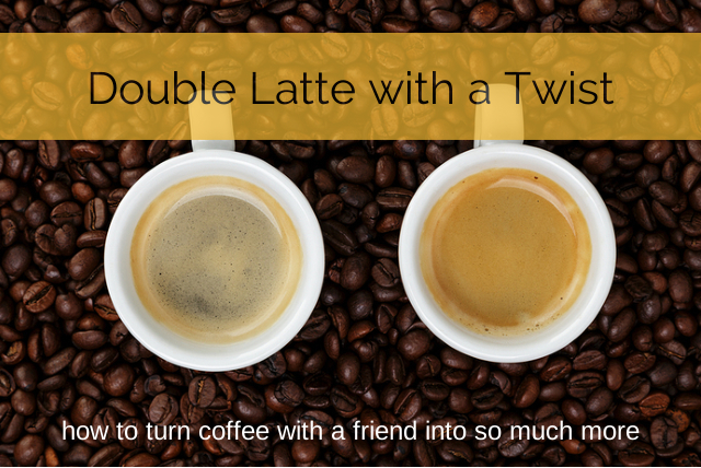 Double Latte With A Twist: How to Coach a Friend