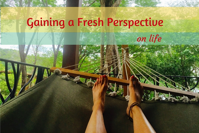 Gaining a Fresh Perspective On Life