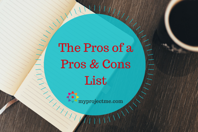 The Pros of Making a Pros and Cons List