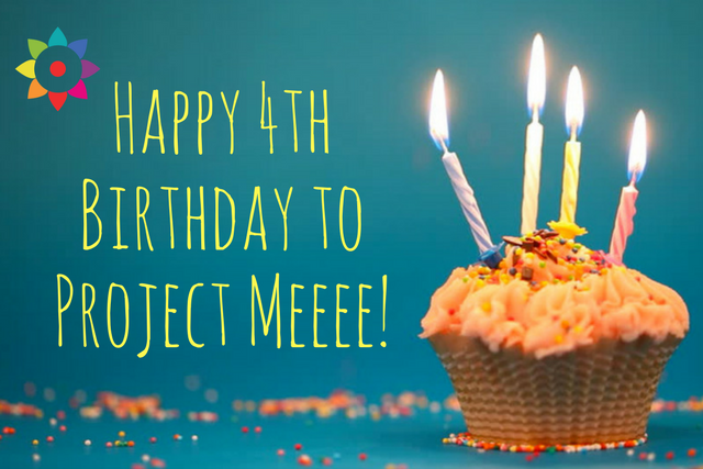 Happy 4th Birthday to Project Me