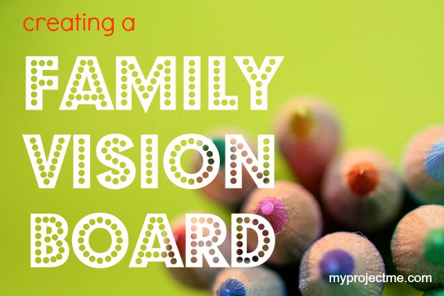 Create a Family Vision Board with Project Me for Busy Mothers
