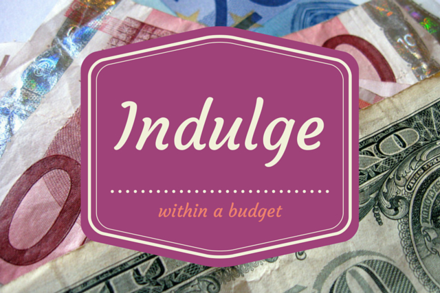 How a mother can indulge herself within a budget