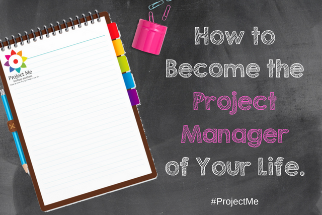 How to become the Project Manager of your life. #ProjectMe mothers