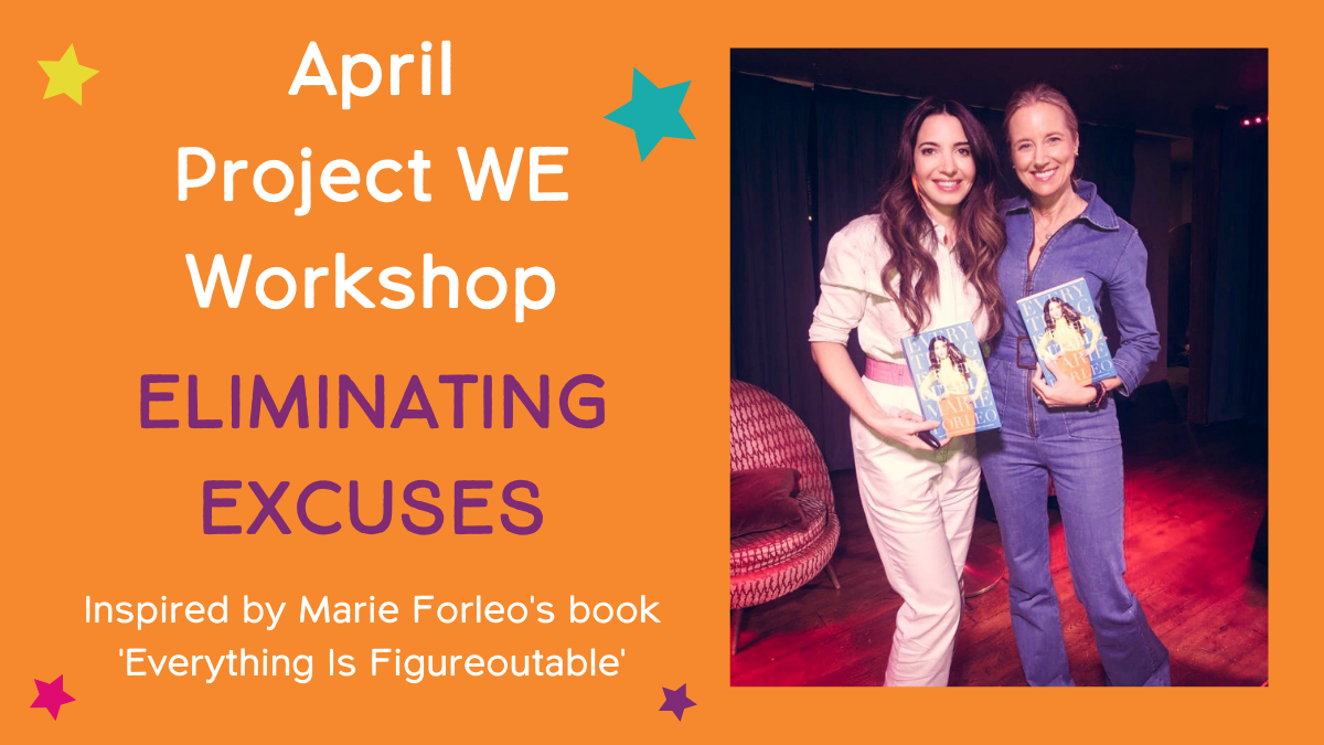 Project WE April Workshop: Marie Forleo's Everything Is Figureoutable
