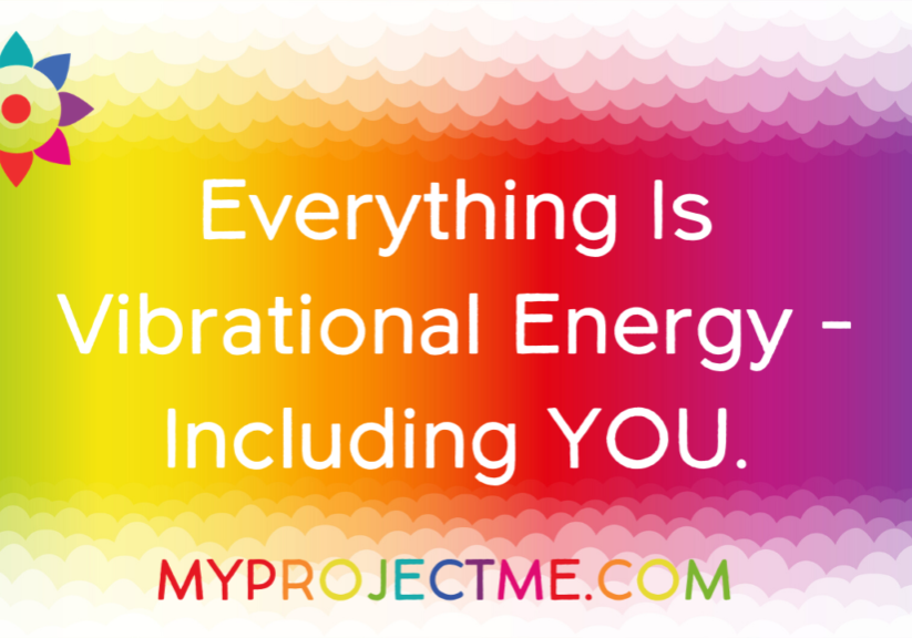 The Law of Attraction is based on the Law of Vibration. Everything is vibrational energy